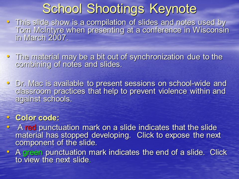 School Shootings Keynote This slide show is a compilation of slides and notes used by Tom McIntyre when presenting at a conference in Wisconsin in Mar