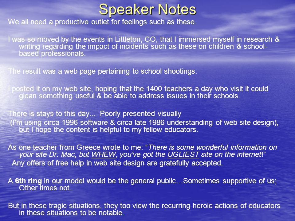 Speaker Notes We all need a productive outlet for feelings such as these. I was so moved by the events in Littleton, CO, that I immersed myself in res
