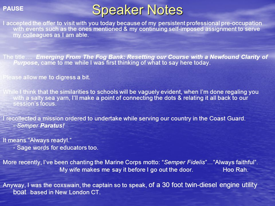 Speaker Notes PAUSE I accepted the offer to visit with you today because of my persistent professional pre-occupation with events such as the ones men