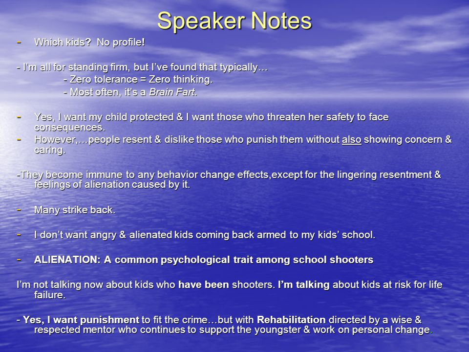 Speaker Notes - Which kids? No profile! - Im all for standing firm, but Ive found that typically… - Zero tolerance = Zero thinking. - Most often, its