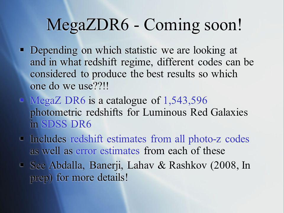 MegaZDR6 - Coming soon! Depending on which statistic we are looking at and in what redshift regime, different codes can be considered to produce the b