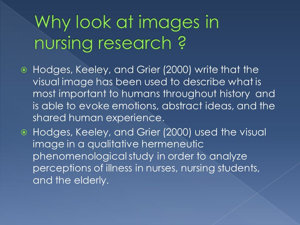 Hodges, Keeley, and Grier (2000) write that the visual image has been used to describe what is most important to humans throughout history and is able to evoke emotions, abstract ideas, and the shared human experience.