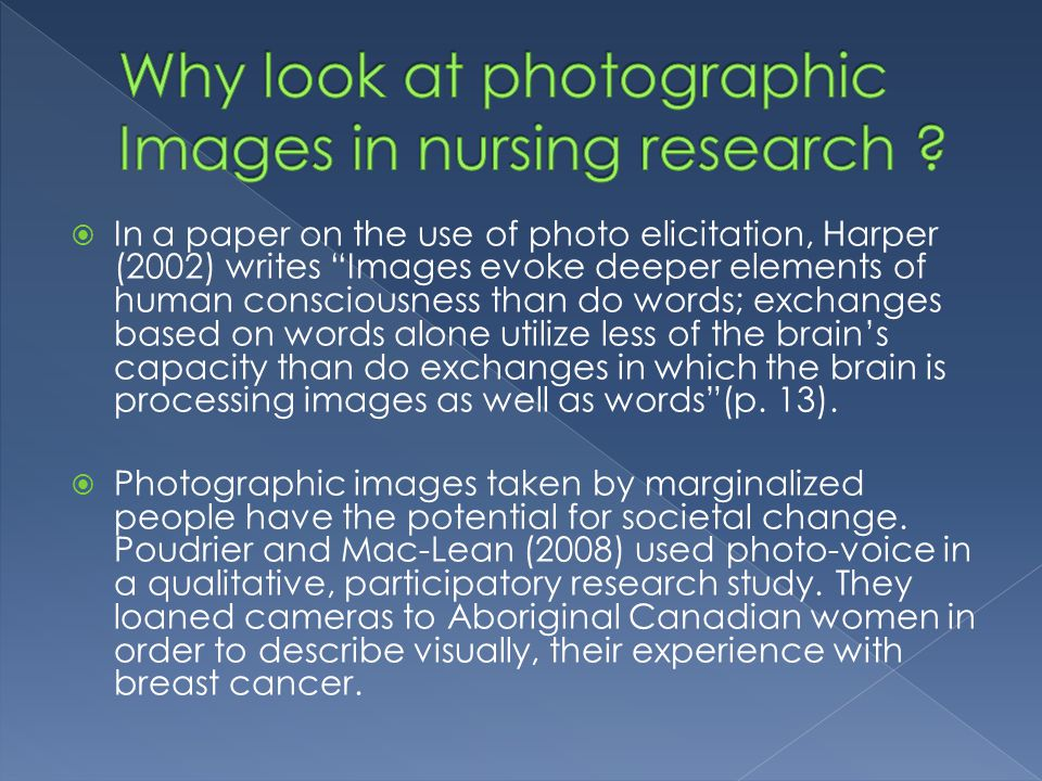 In a paper on the use of photo elicitation, Harper (2002) writes Images evoke deeper elements of human consciousness than do words; exchanges based on words alone utilize less of the brains capacity than do exchanges in which the brain is processing images as well as words(p.