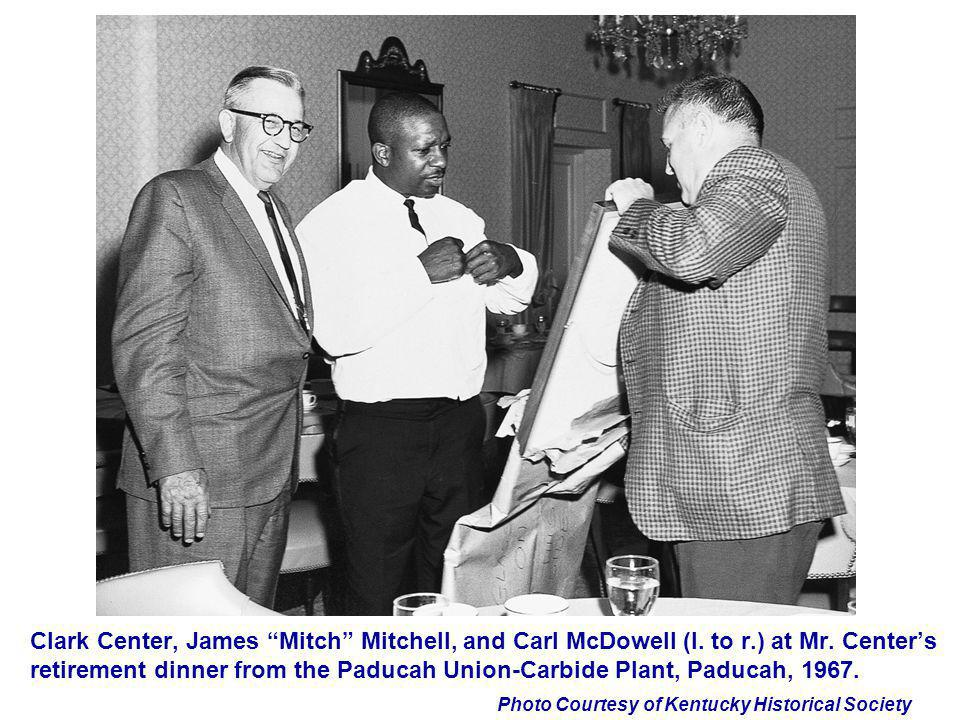 Photo Courtesy of Kentucky Historical Society Clark Center, James Mitch Mitchell, and Carl McDowell (l. to r.) at Mr. Centers retirement dinner from t