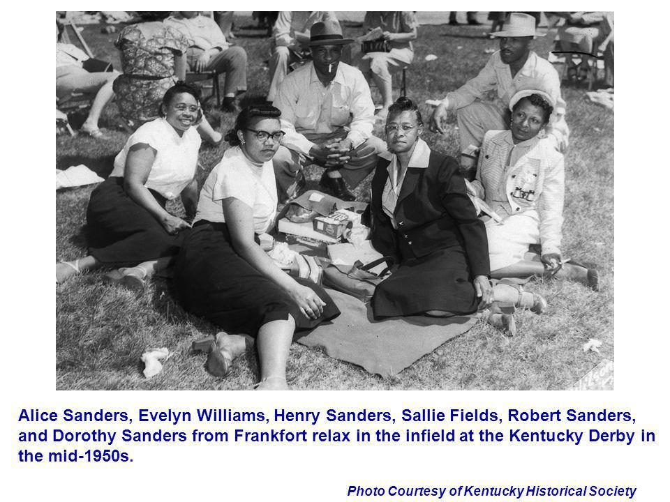Photo Courtesy of Kentucky Historical Society Alice Sanders, Evelyn Williams, Henry Sanders, Sallie Fields, Robert Sanders, and Dorothy Sanders from F