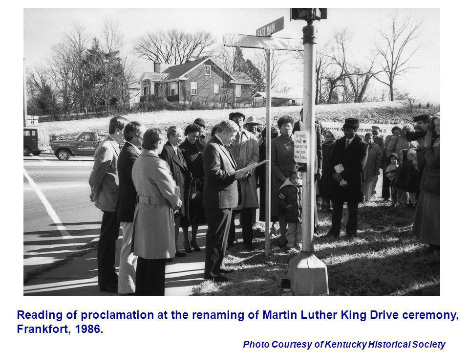 Photo Courtesy of Kentucky Historical Society Reading of proclamation at the renaming of Martin Luther King Drive ceremony, Frankfort, 1986.