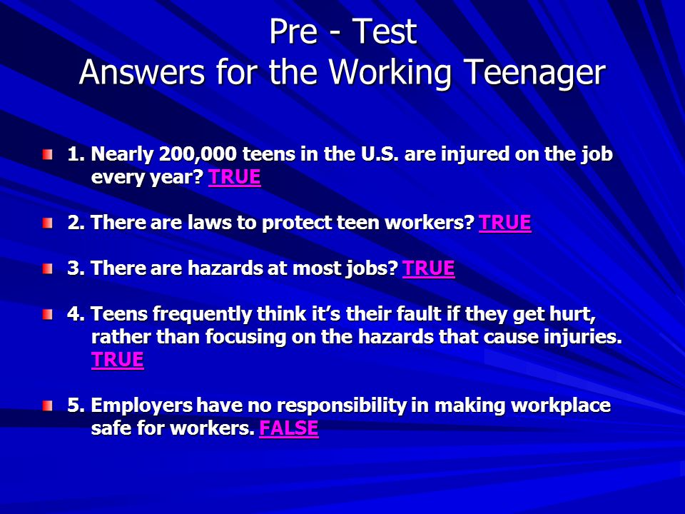 Pre - Test Answers for the Working Teenager 1.Nearly 200,000 teens in the U.S.