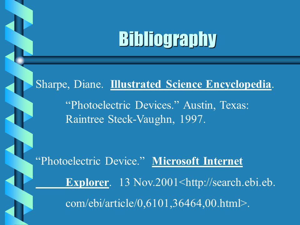 Bibliography Sharpe, Diane.Illustrated Science Encyclopedia.