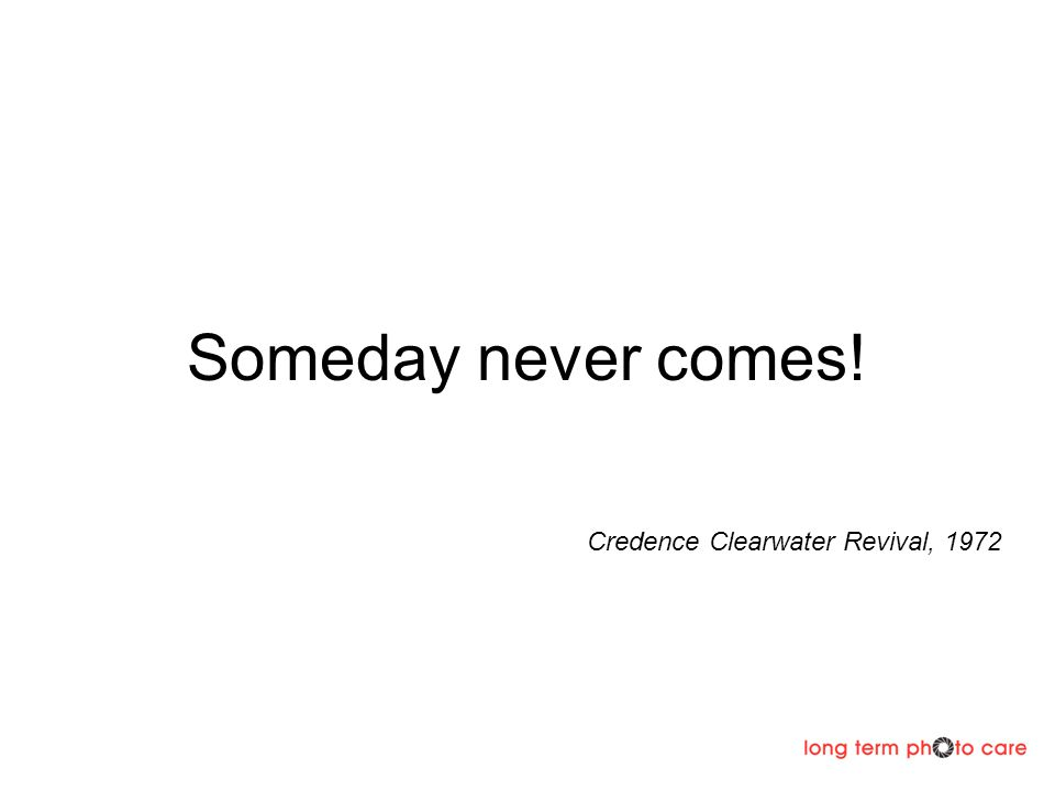 Someday never comes! Credence Clearwater Revival, 1972