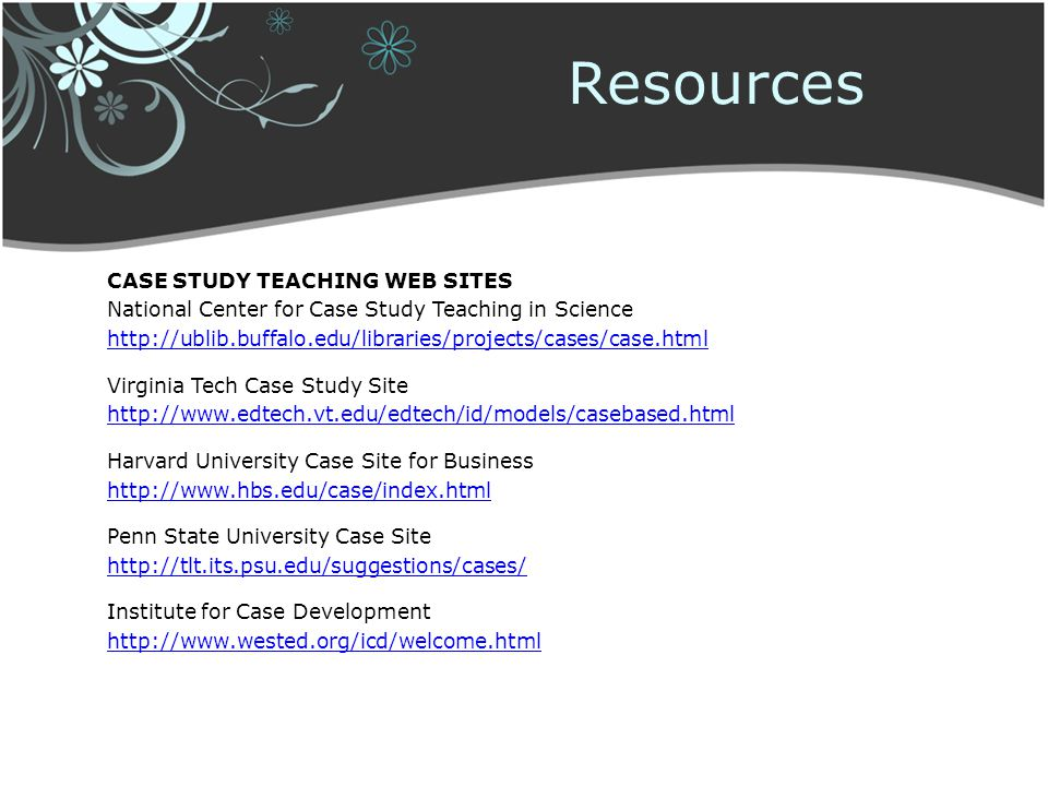 CASE STUDY TEACHING WEB SITES National Center for Case Study Teaching in Science http://ublib.buffalo.edu/libraries/projects/cases/case.html Virginia