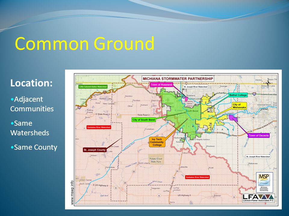 Common Ground Location: Adjacent Communities Same Watersheds Same County