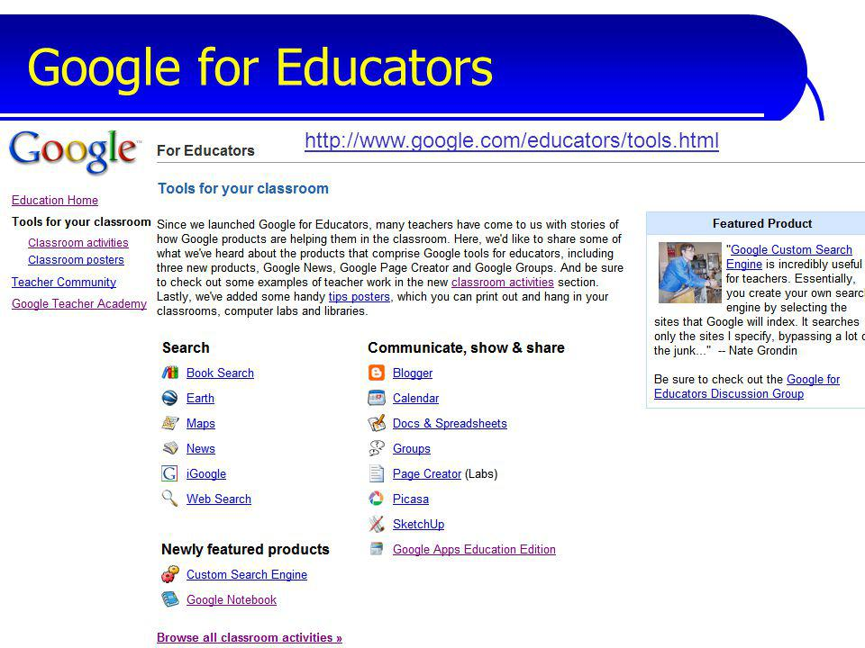 Google for Educators http://www.google.com/educators/tools.html