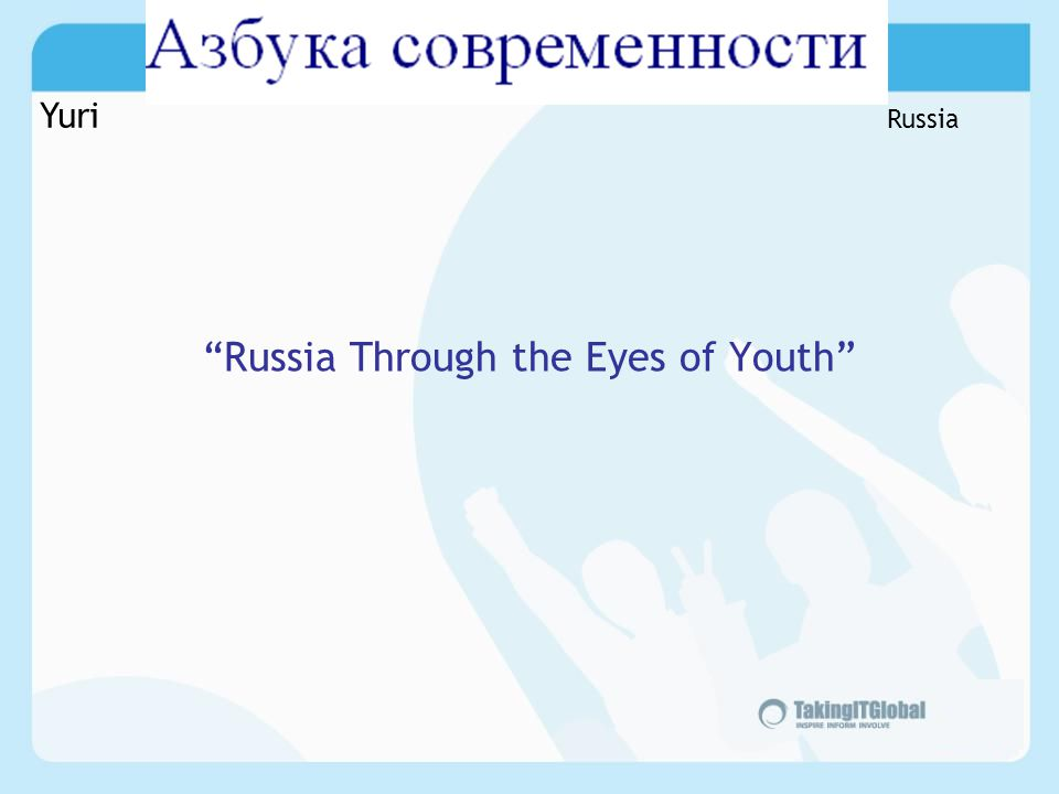 Russia Through the Eyes of Youth Yuri Russia