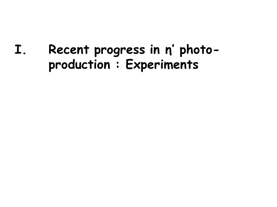 I.Recent progress in η photo- production : Experiments