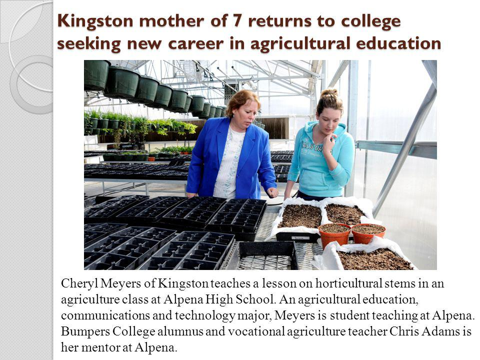Kingston mother of 7 returns to college seeking new career in agricultural education Cheryl Meyers of Kingston teaches a lesson on horticultural stems