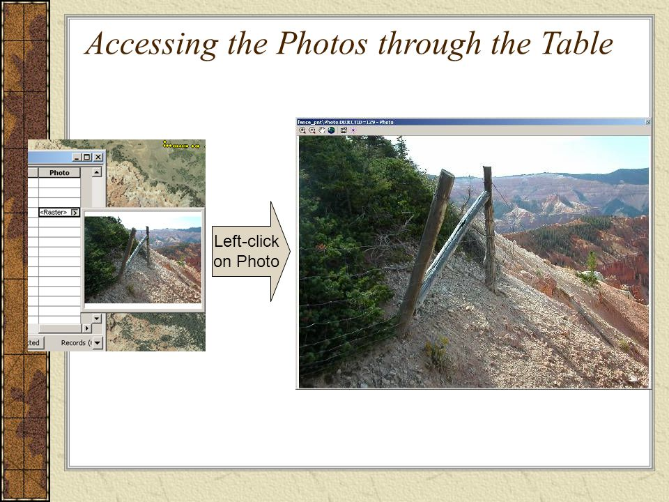 Left-click on Photo Accessing the Photos through the Table