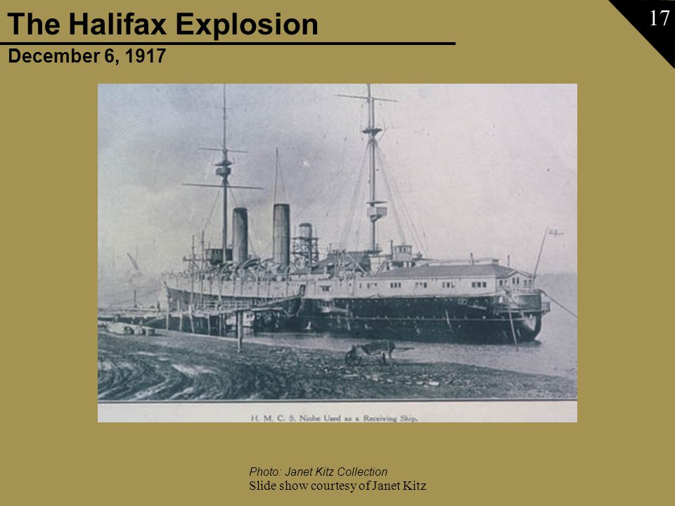 December 6, 1917 The Halifax Explosion Slide show courtesy of Janet Kitz 17 Photo: Janet Kitz Collection