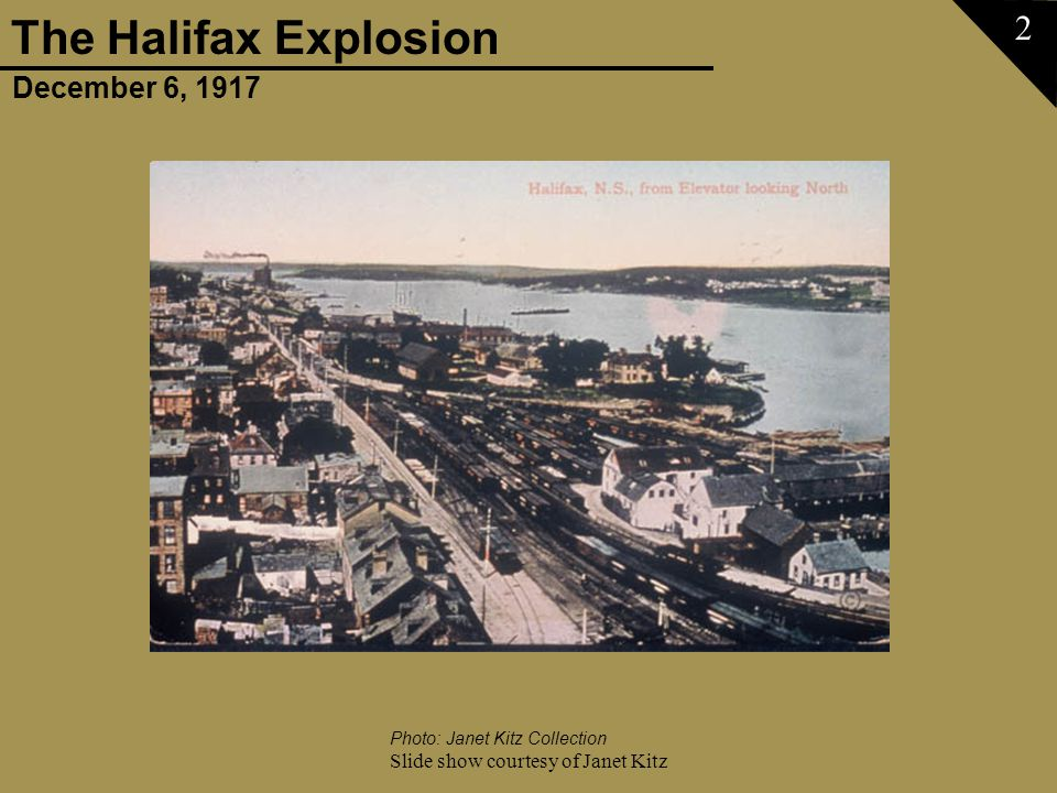 December 6, 1917 The Halifax Explosion Slide show courtesy of Janet Kitz 33 Photo: Maritime Museum of the Atlantic, Charles A.