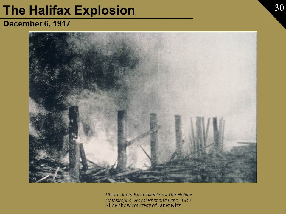 December 6, 1917 The Halifax Explosion Slide show courtesy of Janet Kitz 30 Photo: Janet Kitz Collection - The Halifax Catastrophe, Royal Print and Li