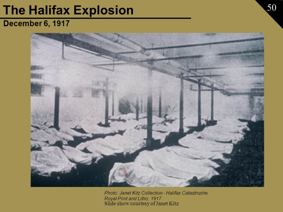 December 6, 1917 The Halifax Explosion Slide show courtesy of Janet Kitz 50 Photo: Janet Kitz Collection - Halifax Catastrophe, Royal Print and Litho,