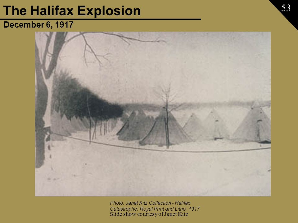 December 6, 1917 The Halifax Explosion Slide show courtesy of Janet Kitz 53 Photo: Janet Kitz Collection - Halifax Catastrophe: Royal Print and Litho,