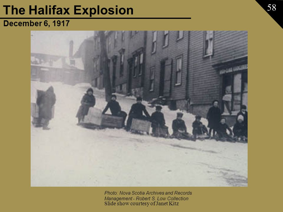December 6, 1917 The Halifax Explosion Slide show courtesy of Janet Kitz 58 Photo: Nova Scotia Archives and Records Management - Robert S. Low Collect