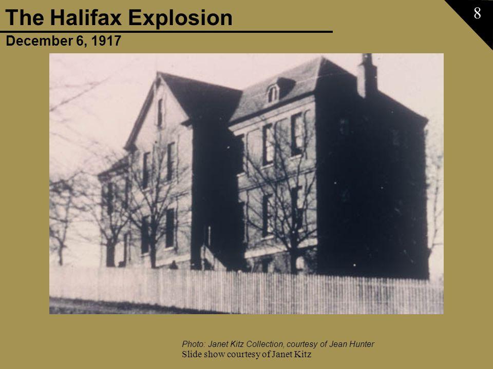 December 6, 1917 The Halifax Explosion Slide show courtesy of Janet Kitz 29 Photo: Janet Kitz Collection courtesy of James Pattison