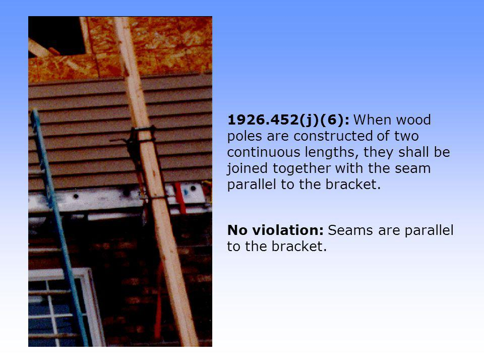 1926.452(j)(3): When two by fours are spliced together to make a pole, mending plates shall be installed at all splices to develop the full strength of the member.