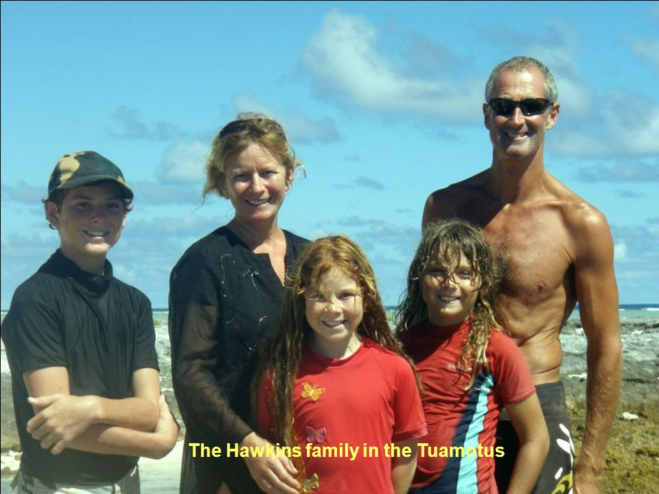 The Hawkins family in the Tuamotus