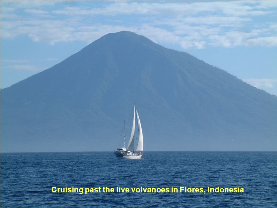 Cruising past the live volvanoes in Flores, Indonesia