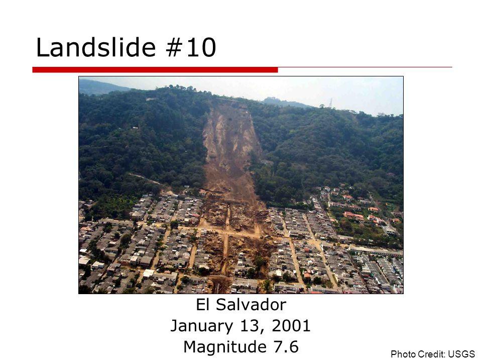 Landslide #10 El Salvador January 13, 2001 Magnitude 7.6 Photo Credit: USGS