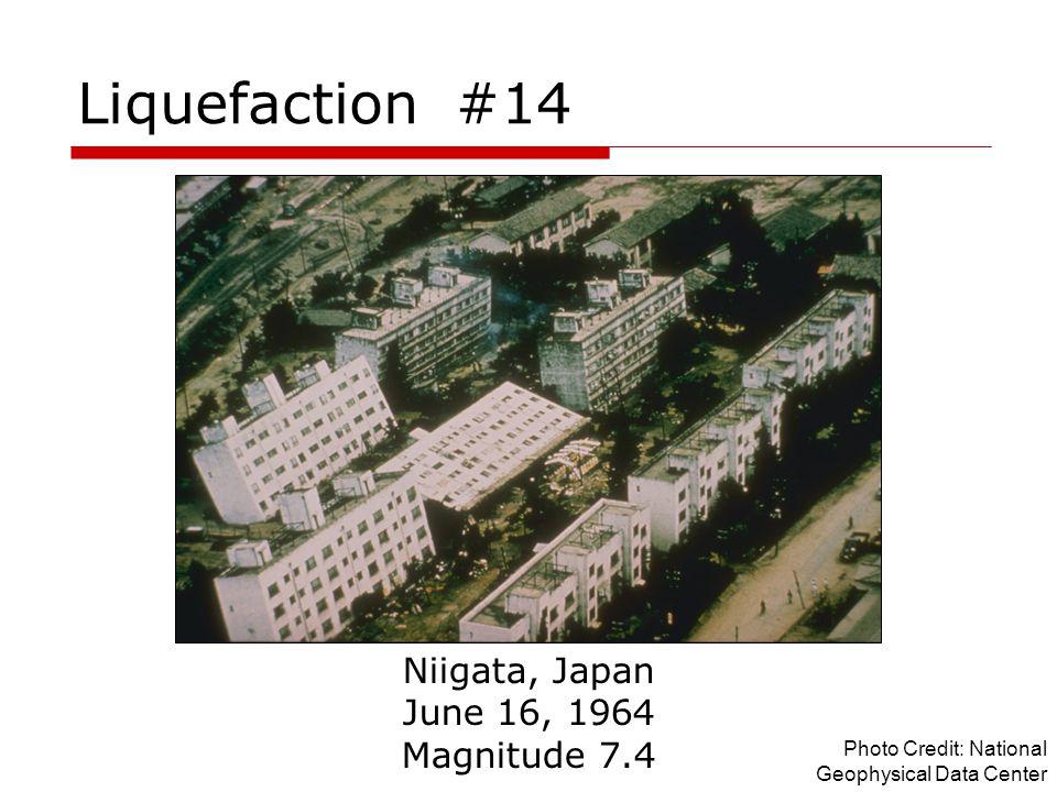 Liquefaction #14 Niigata, Japan June 16, 1964 Magnitude 7.4 Photo Credit: National Geophysical Data Center