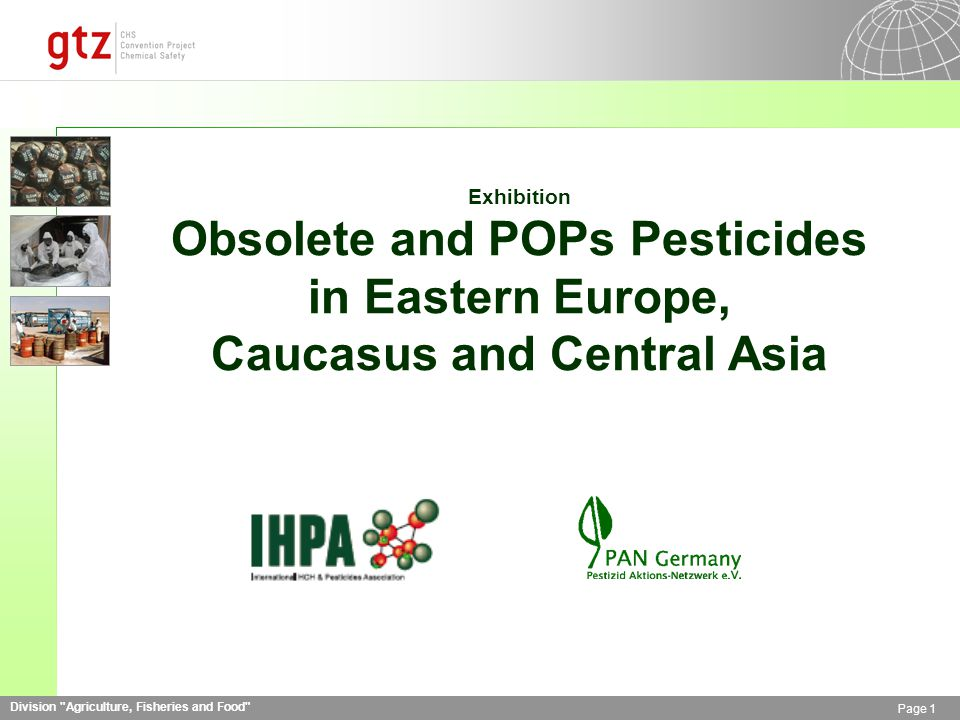 Division Agriculture, Fisheries and Food Page 1 Exhibition Obsolete and POPs Pesticides in Eastern Europe, Caucasus and Central Asia