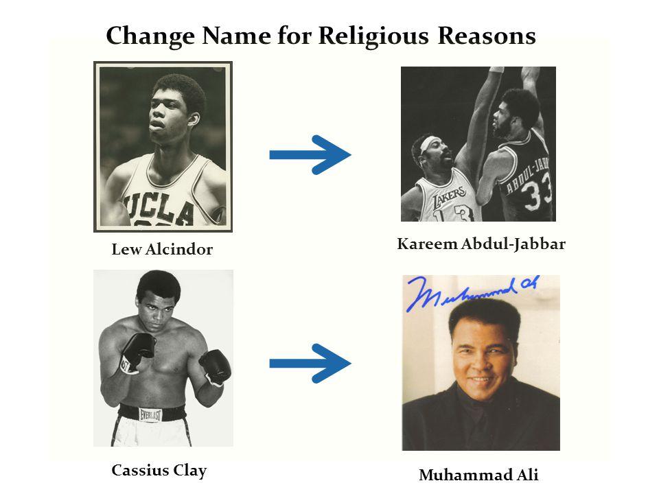 Lew Alcindor Kareem Abdul-Jabbar Cassius Clay Muhammad Ali Change Name for Religious Reasons