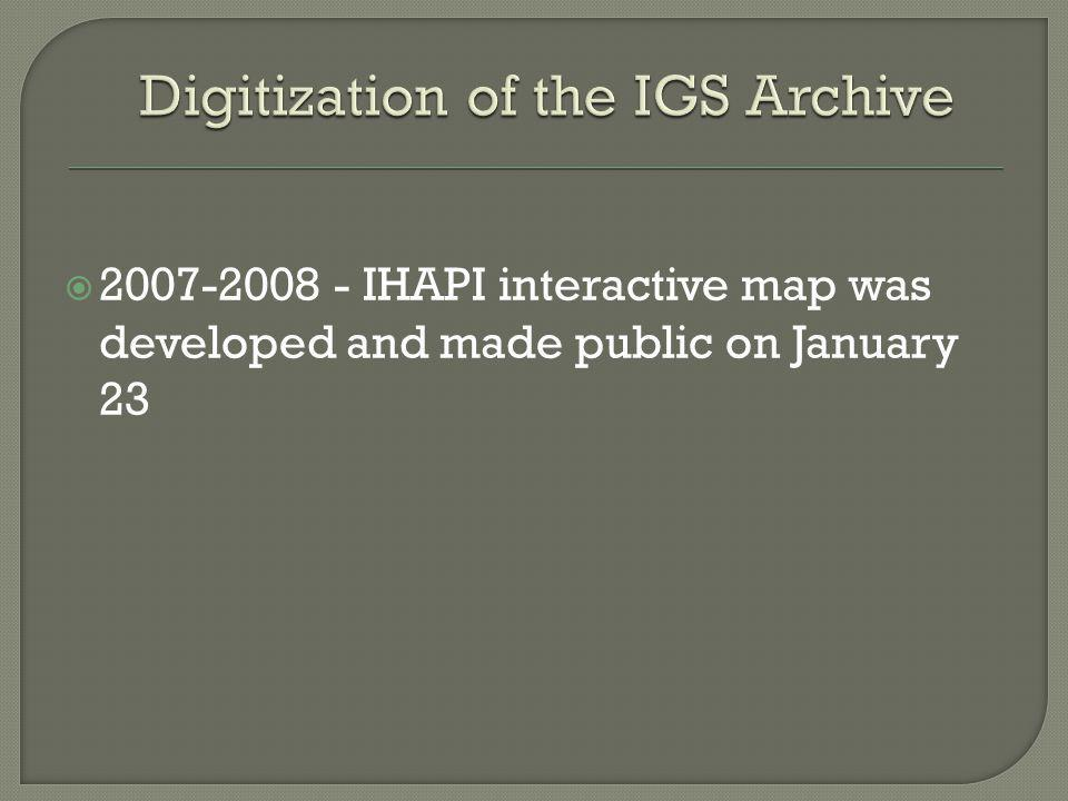 2007-2008 - IHAPI interactive map was developed and made public on January 23