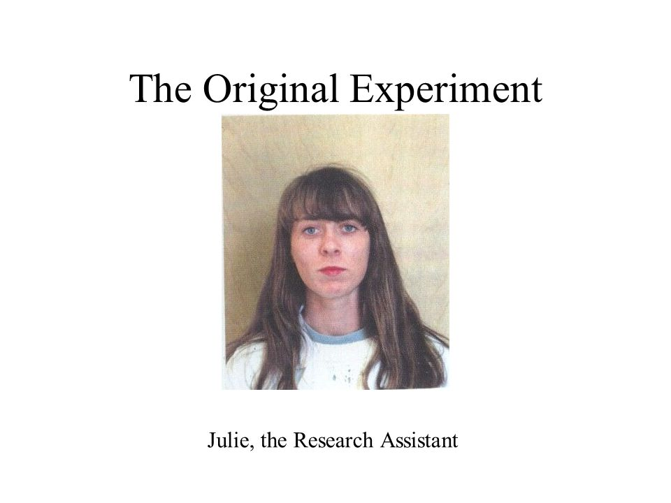 The Original Experiment To begin the experiment, a female, Caucasian research assistant in her early 20s arrived at the store to give instructions for the study and to complete demographic questionnaires and informed consent forms.