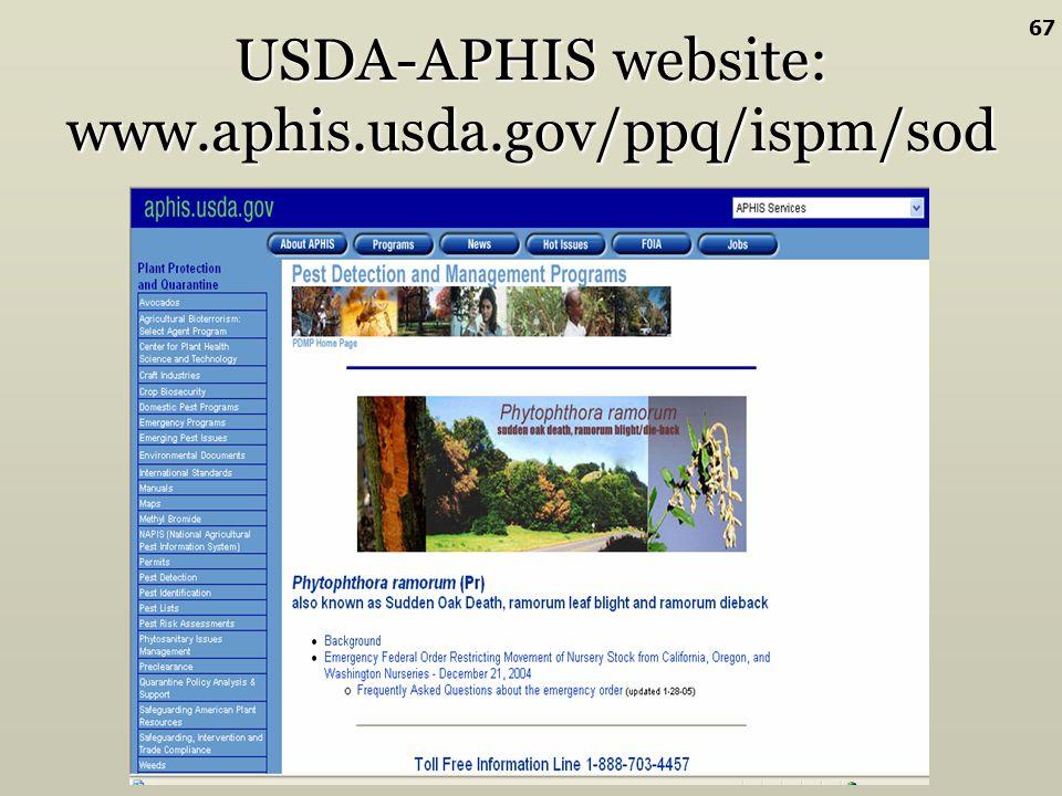 USDA-APHIS website: www.aphis.usda.gov/ppq/ispm/sod 67