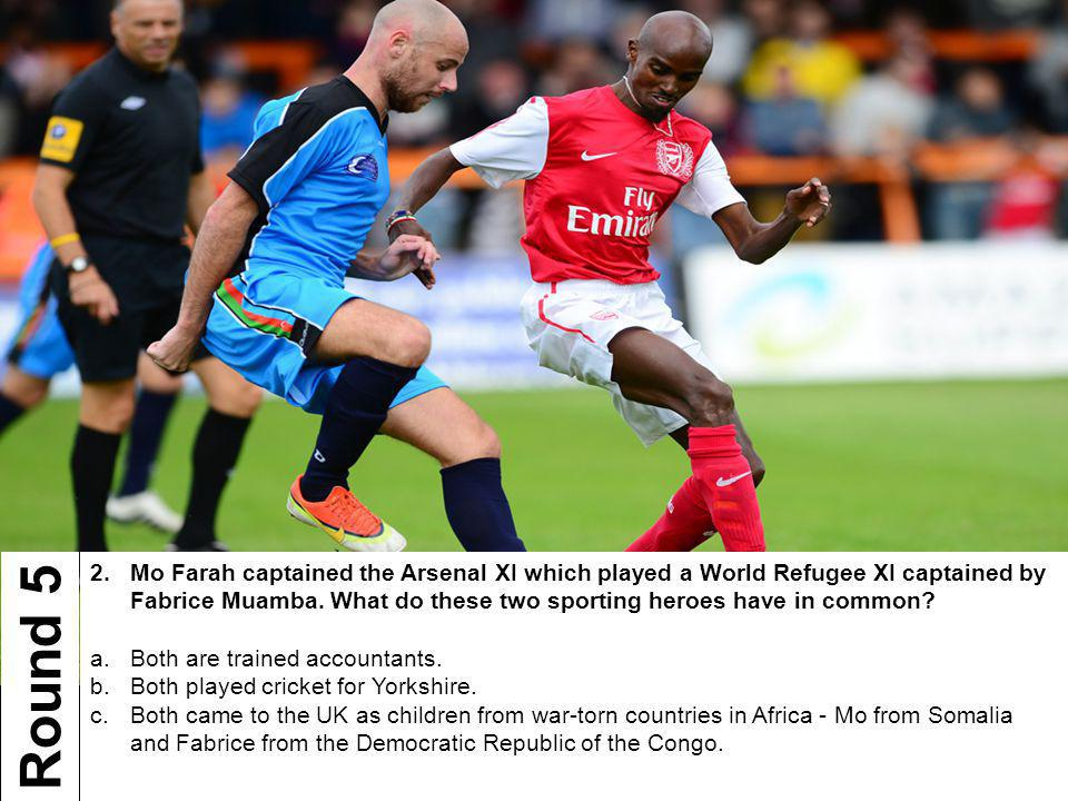 2. Mo Farah captained the Arsenal XI which played a World Refugee XI captained by Fabrice Muamba.
