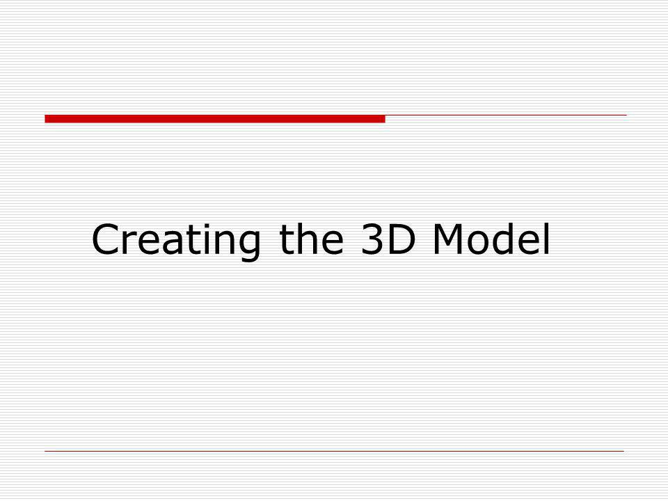 Creating the 3D Model
