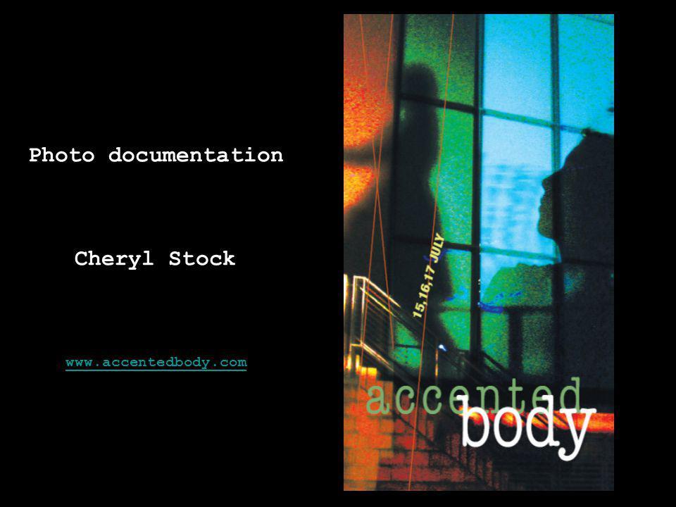 Photo documentation Cheryl Stock www.accentedbody.com www.accentedbody.com