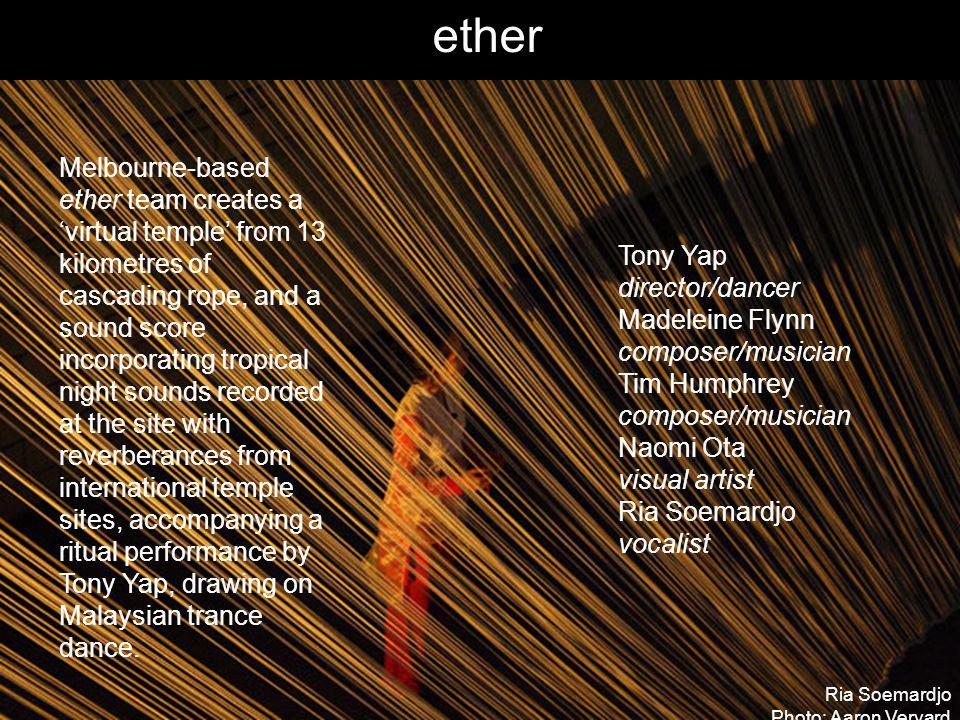 Ria Soemardjo Photo: Aaron Veryard Tony Yap director/dancer Madeleine Flynn composer/musician Tim Humphrey composer/musician Naomi Ota visual artist R