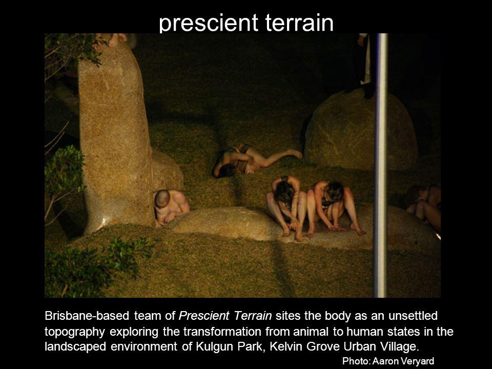 prescient terrain Brisbane-based team of Prescient Terrain sites the body as an unsettled topography exploring the transformation from animal to human