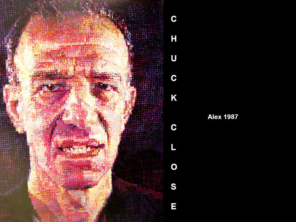 Alex 1987 CHUCKCLOSECHUCKCLOSE