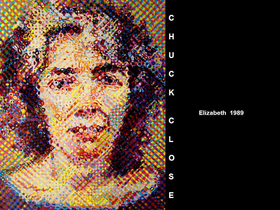 Elizabeth 1989 CHUCKCLOSECHUCKCLOSE