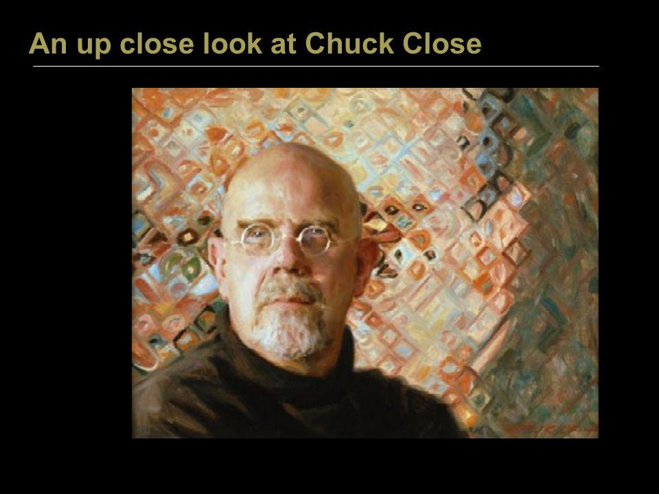 An up close look at Chuck Close