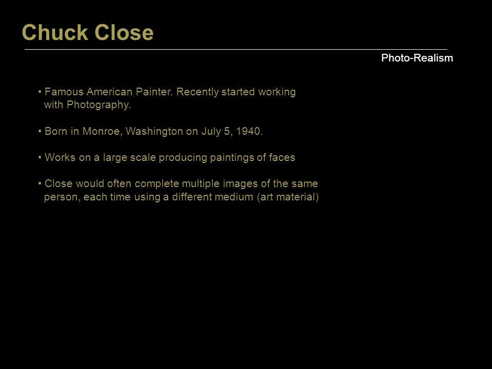 Chuck Close Photo-Realism Famous American Painter.
