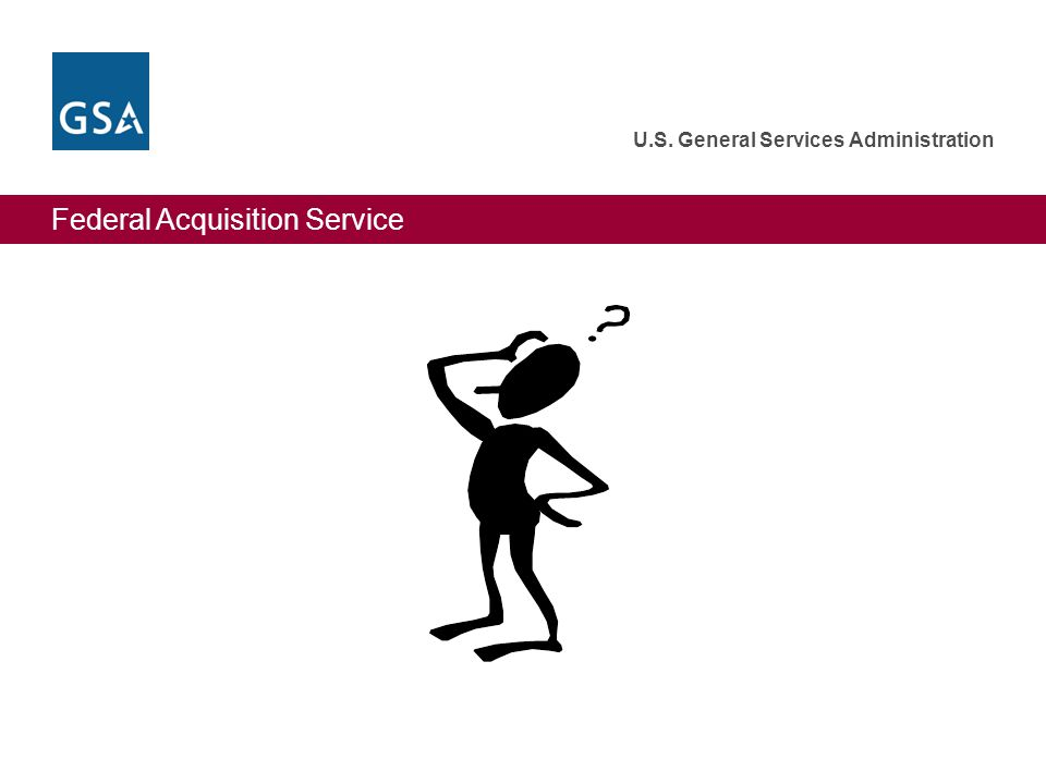 Federal Acquisition Service U.S. General Services Administration