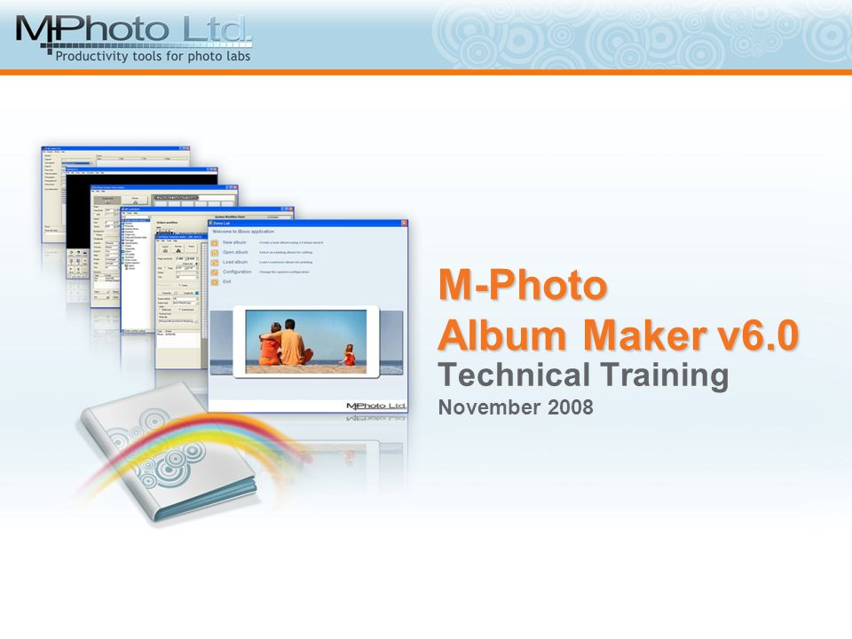 M-Photo Album Maker v6.0 Technical Training November 2008