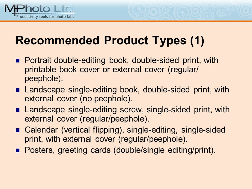 Recommended Product Types (1) Portrait double-editing book, double-sided print, with printable book cover or external cover (regular/ peephole). Lands