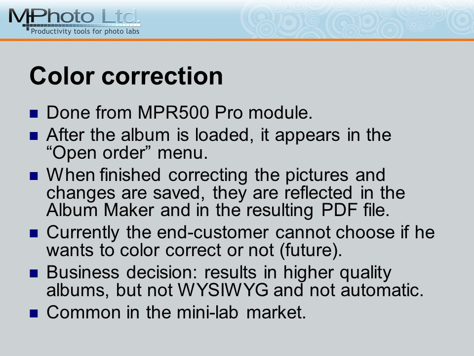 Color correction Done from MPR500 Pro module. After the album is loaded, it appears in the Open order menu. When finished correcting the pictures and